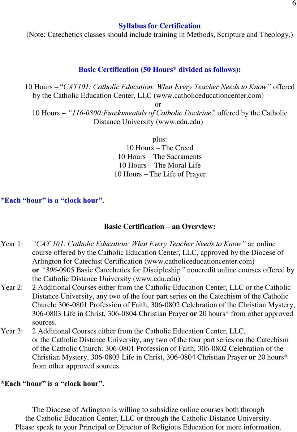 com) or 10 Hours 116-0800:Fundamentals of Catholic Doctrine offered by the Catholic Distance University (www.cdu.