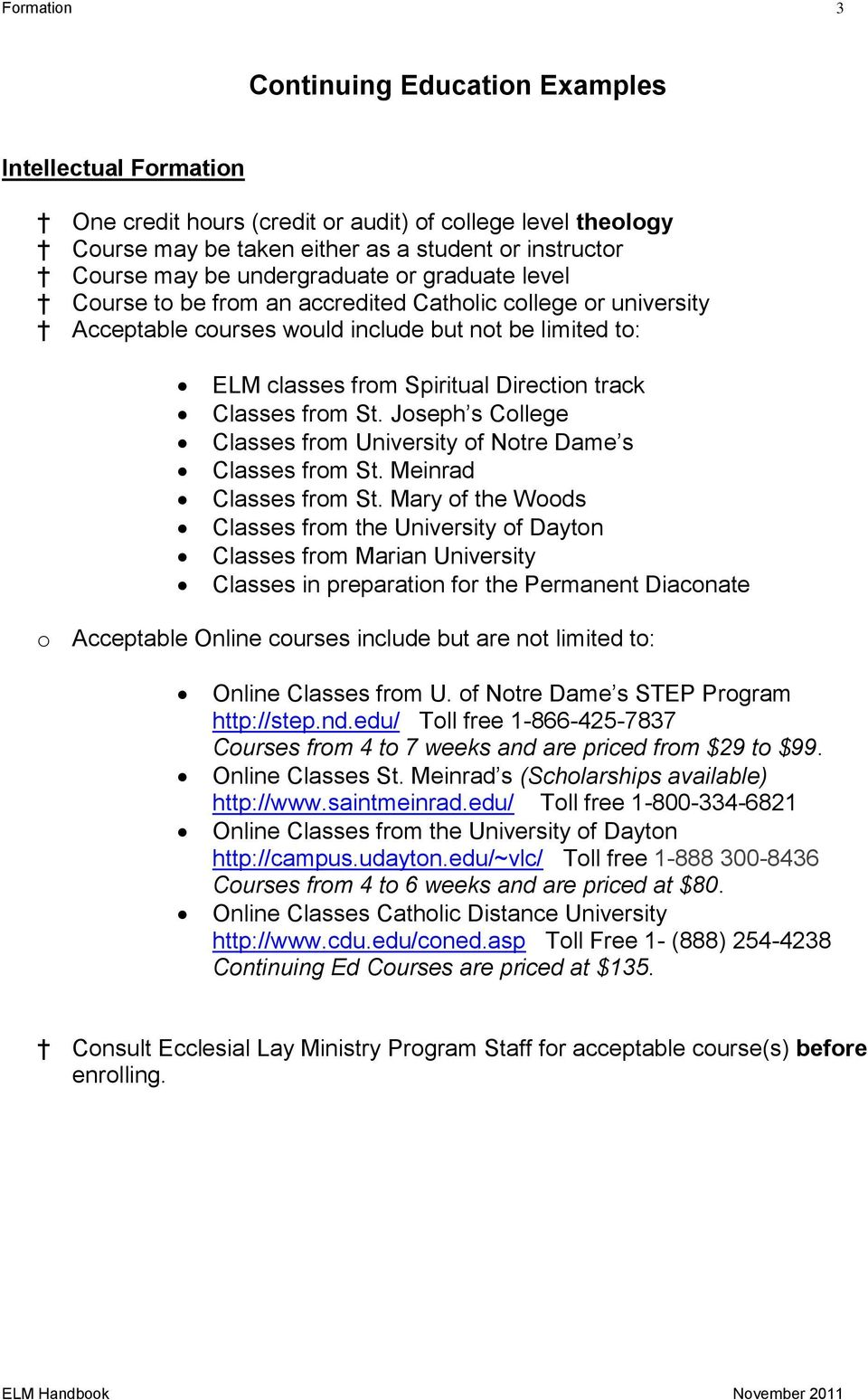 Classes from St. Joseph s College Classes from University of Notre Dame s Classes from St. Meinrad Classes from St.