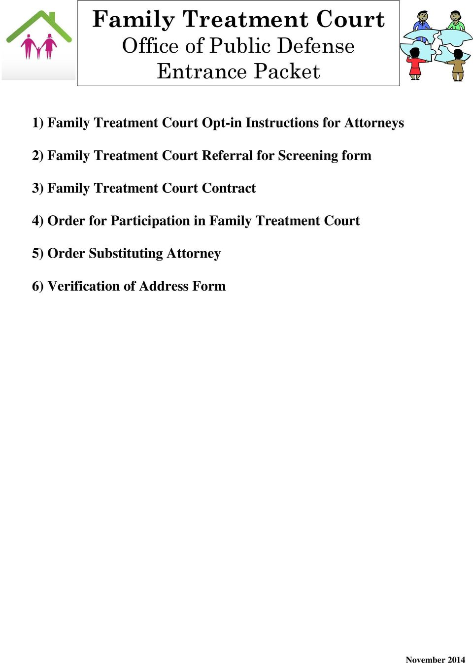 Referral for Screening form ) Family Treatment Court Contract ) Order for