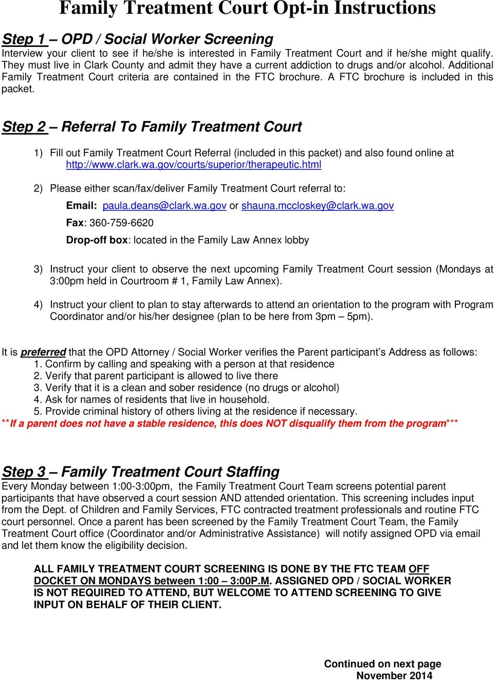 A FTC brochure is included in this packet. Step Referral To Family Treatment Court 1) Fill out Family Treatment Court Referral (included in this packet) and also found online at http://www.clark.wa.