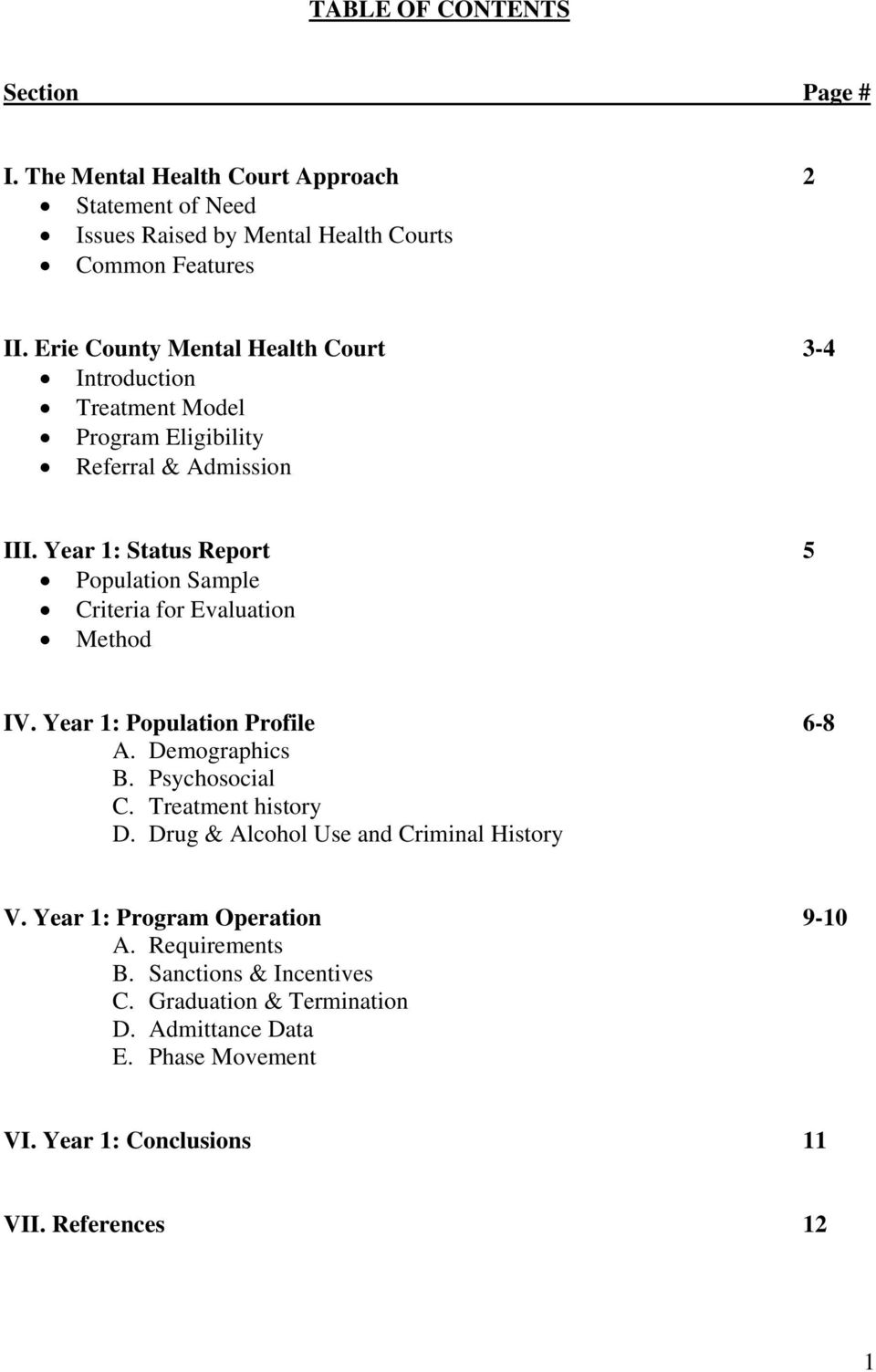 Year 1: Status Report 5 Population Sample Criteria for Evaluation Method IV. Year 1: Population Profile 6-8 A. Demographics B. Psychosocial C. Treatment history D.