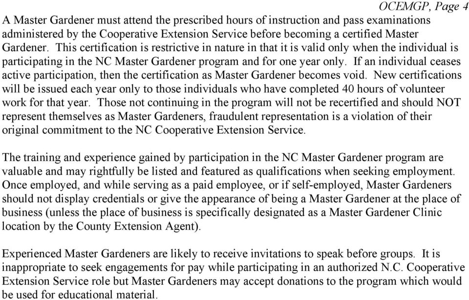 If an individual ceases active participation, then the certification as Master Gardener becomes void.