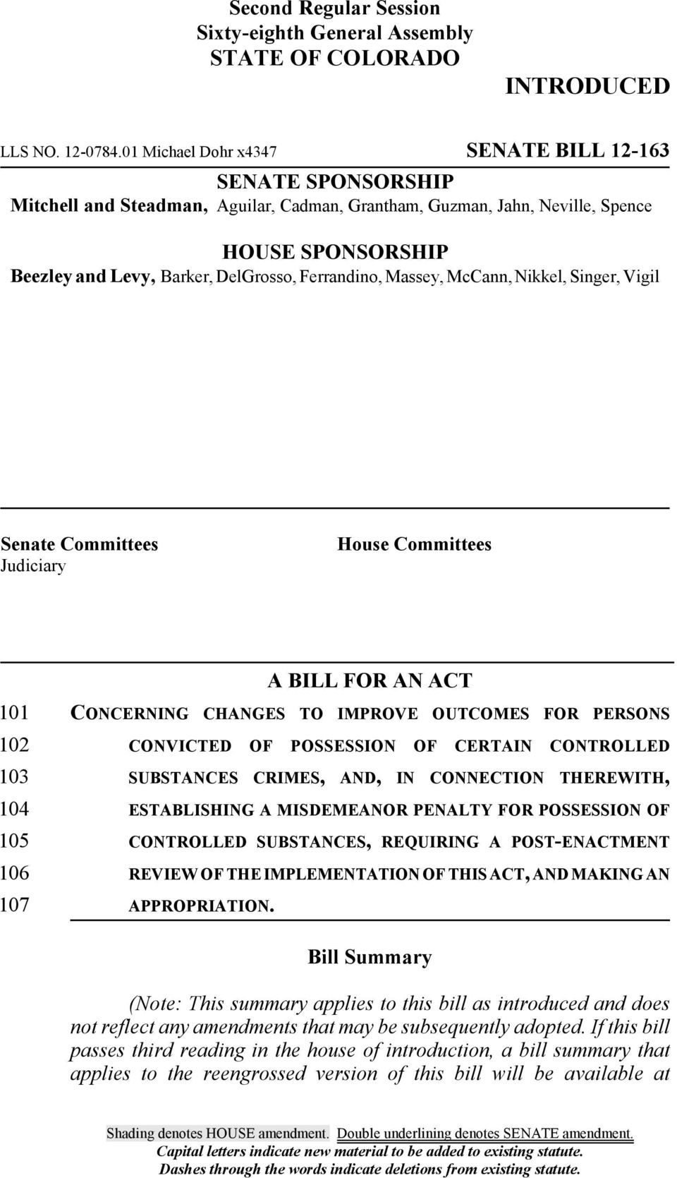Massey, McCann, Nikkel, Singer, Vigil Senate Committees Judiciary House Committees 1 A BILL FOR AN ACT CONCERNING CHANGES TO IMPROVE OUTCOMES FOR PERSONS CONVICTED OF POSSESSION OF CERTAIN CONTROLLED
