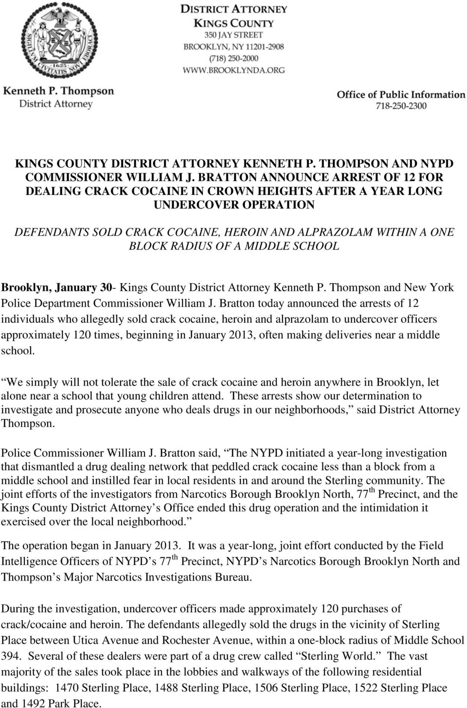 MIDDLE SCHOOL Brooklyn, January 30- Kings County District Attorney Kenneth P. Thompson and New York Police Department Commissioner William J.