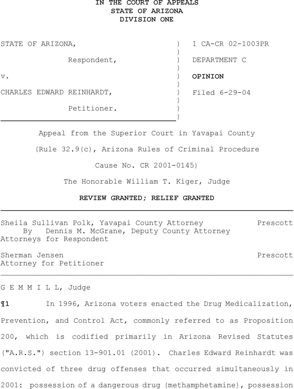 Kiger, Judge REVIEW GRANTED; RELIEF GRANTED Sheila Sullivan Polk, Yavapai County Attorney By Dennis M.