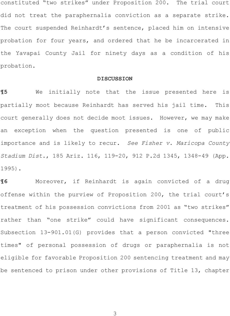 probation. DISCUSSION 5 We initially note that the issue presented here is partially moot because Reinhardt has served his jail time. This court generally does not decide moot issues.