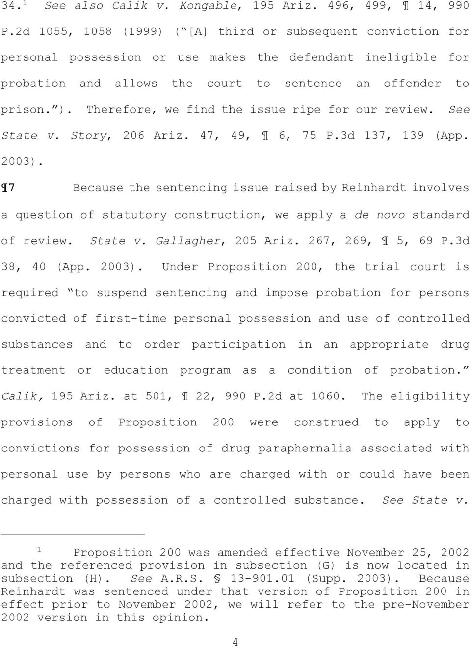 . Therefore, we find the issue ripe for our review. See State v. Story, 206 Ariz. 47, 49, 6, 75 P.3d 137, 139 (App. 2003.