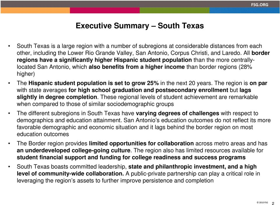 All border regions have a significantly higher Hispanic student population than the more centrallylocated San Antonio, which also benefits from a higher income than border regions (28% higher) The