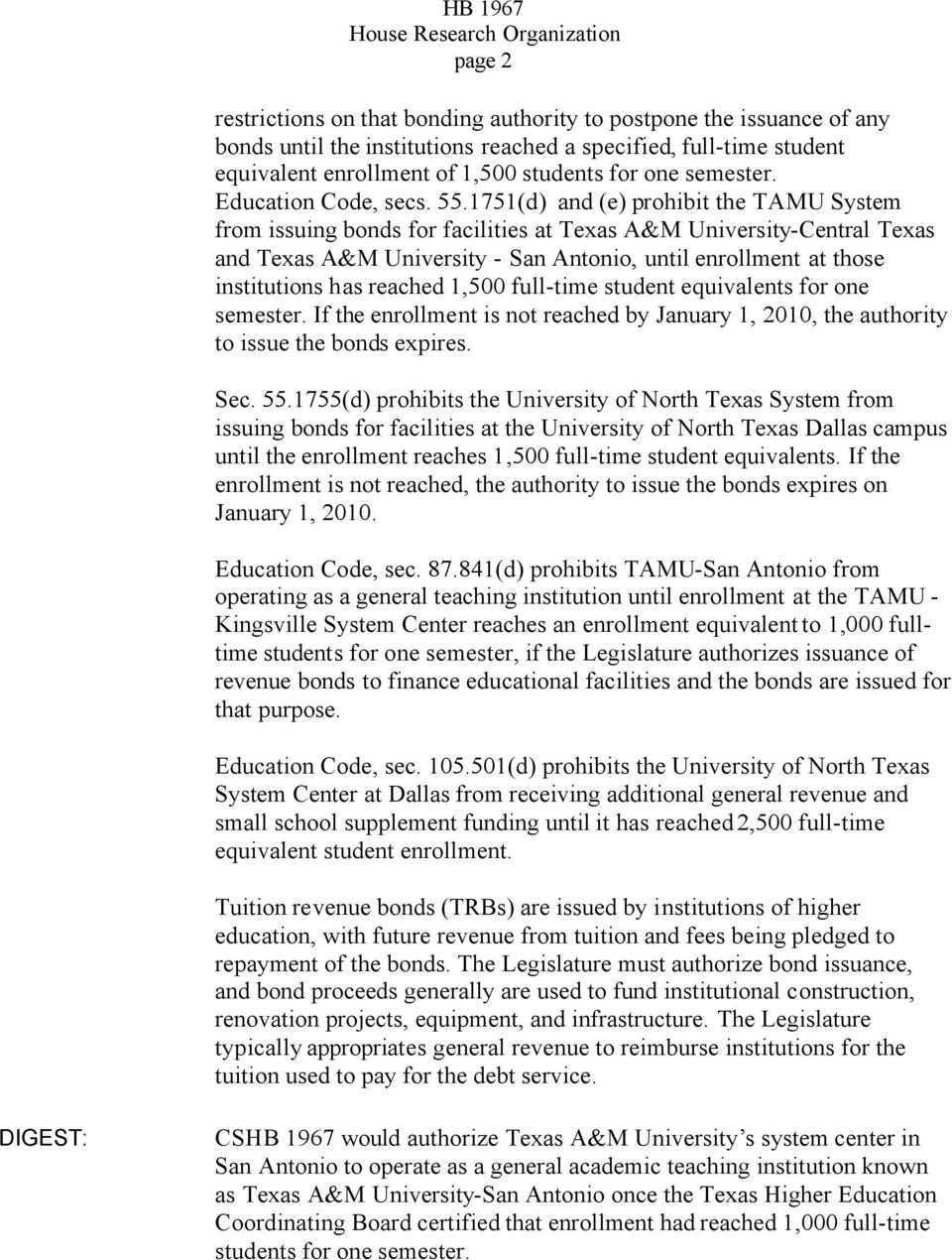 1751(d) and (e) prohibit the TAMU System from issuing bonds for facilities at Texas A&M University-Central Texas and Texas A&M University - San Antonio, until enrollment at those institutions has