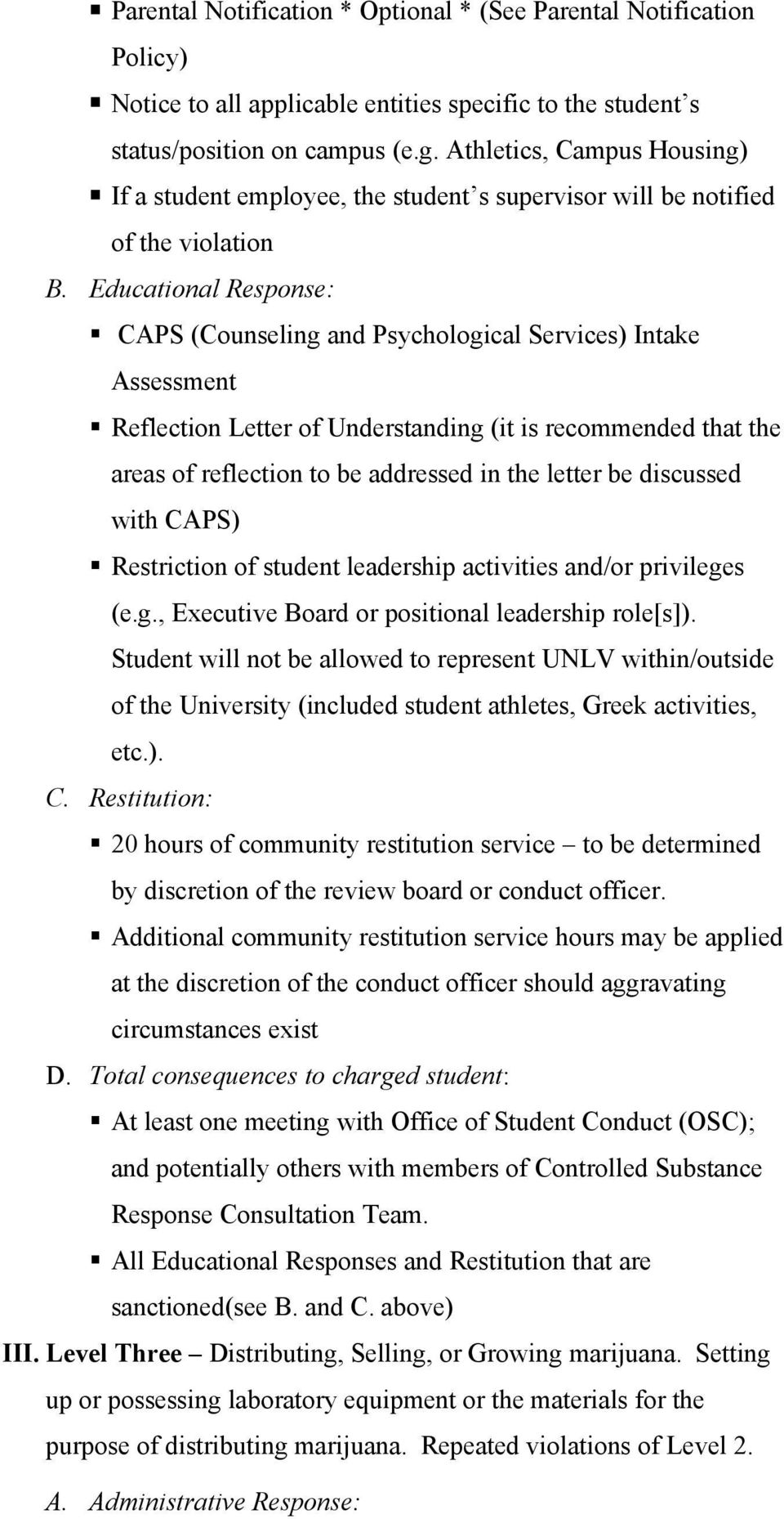 Educational Response: CAPS (Counseling and Psychological Services) Intake Assessment Reflection Letter of Understanding (it is recommended that the areas of reflection to be addressed in the letter