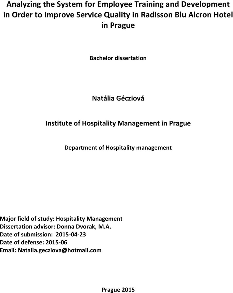 Department of Hospitality management Major field of study: Hospitality Management Dissertation advisor: Donna