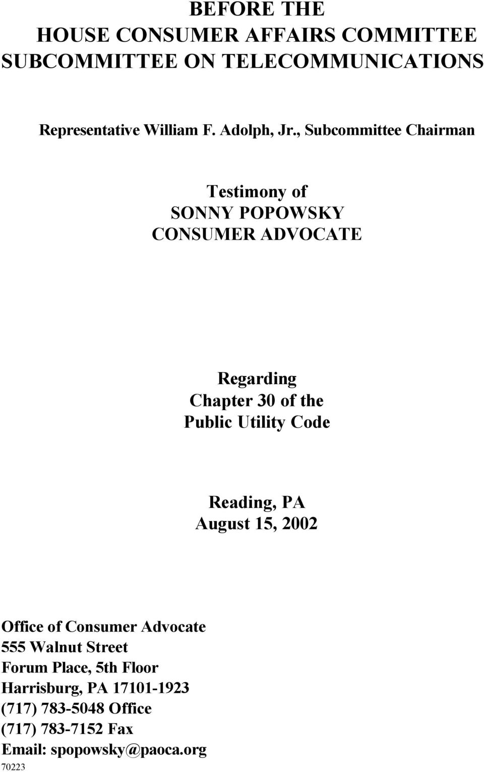 , Subcommittee Chairman Testimony of SONNY POPOWSKY CONSUMER ADVOCATE Regarding Chapter 30 of the Public