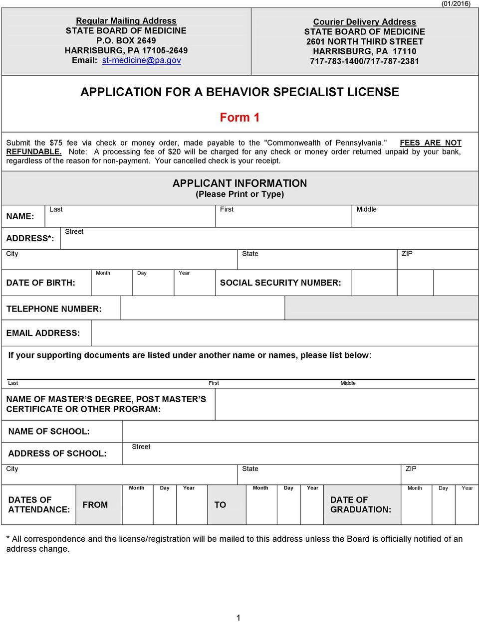 APPLICANT INFORMATION (Please Print or Type) NAME: ADDRESS*: Street DATE OF BIRTH: SOCIAL SECURITY NUMBER: TELEPHONE NUMBER: EMAIL ADDRESS: If your supporting documents are listed under another name