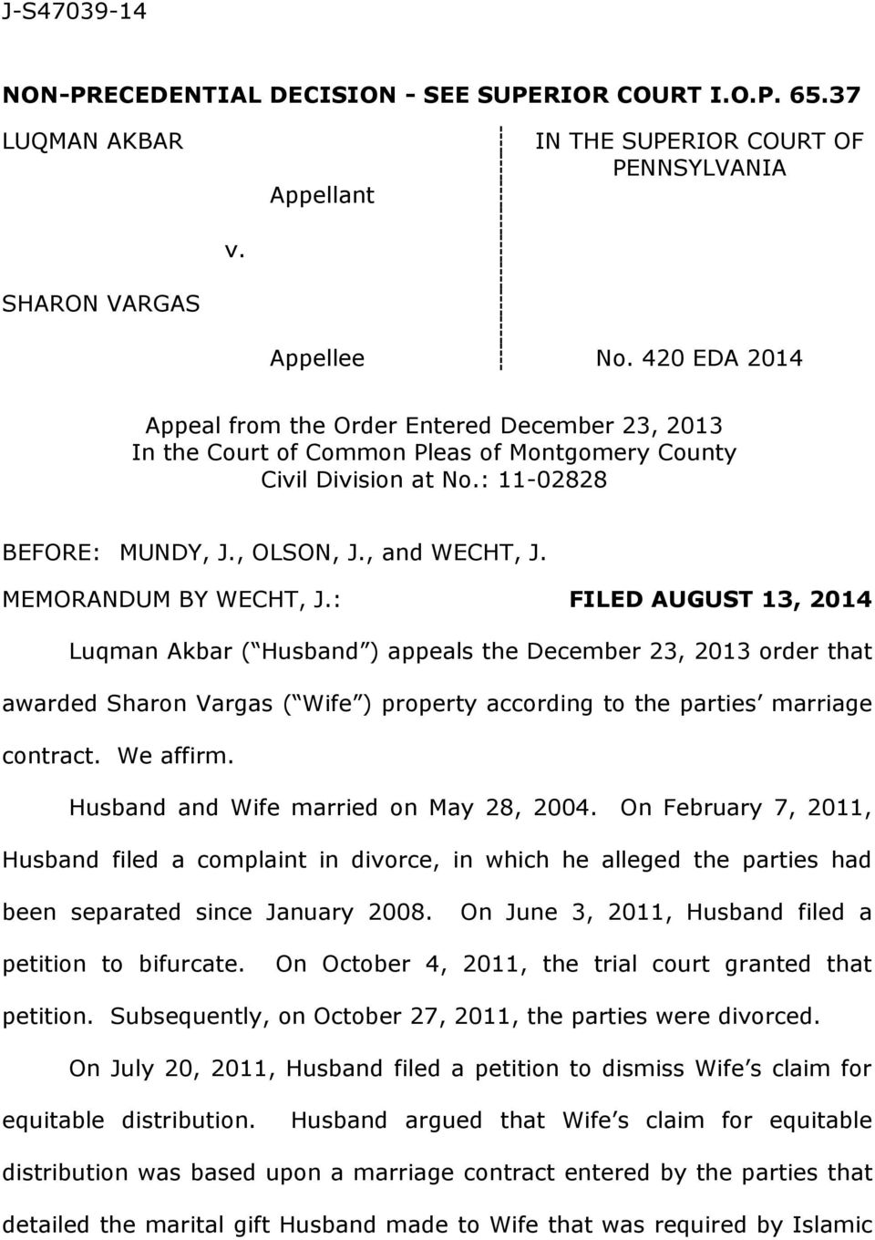 MEMORANDUM BY WECHT, J.: FILED AUGUST 13, 2014 Luqman Akbar ( Husband ) appeals the December 23, 2013 order that awarded Sharon Vargas ( Wife ) property according to the parties marriage contract.