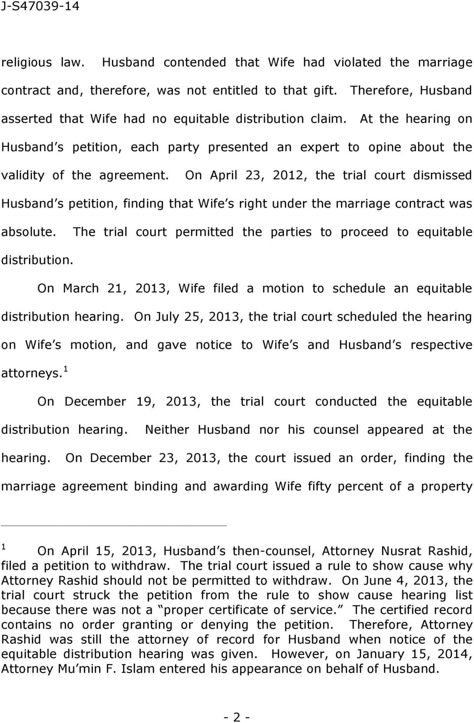 On April 23, 2012, the trial court dismissed Husband s petition, finding that Wife s right under the marriage contract was absolute.