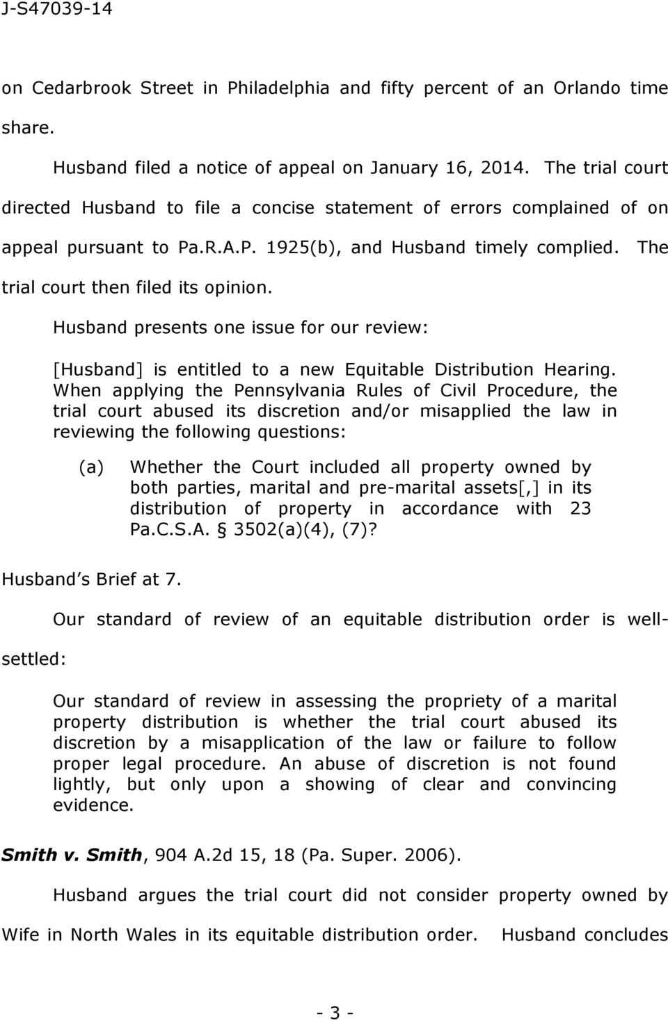 Husband presents one issue for our review: [Husband] is entitled to a new Equitable Distribution Hearing.