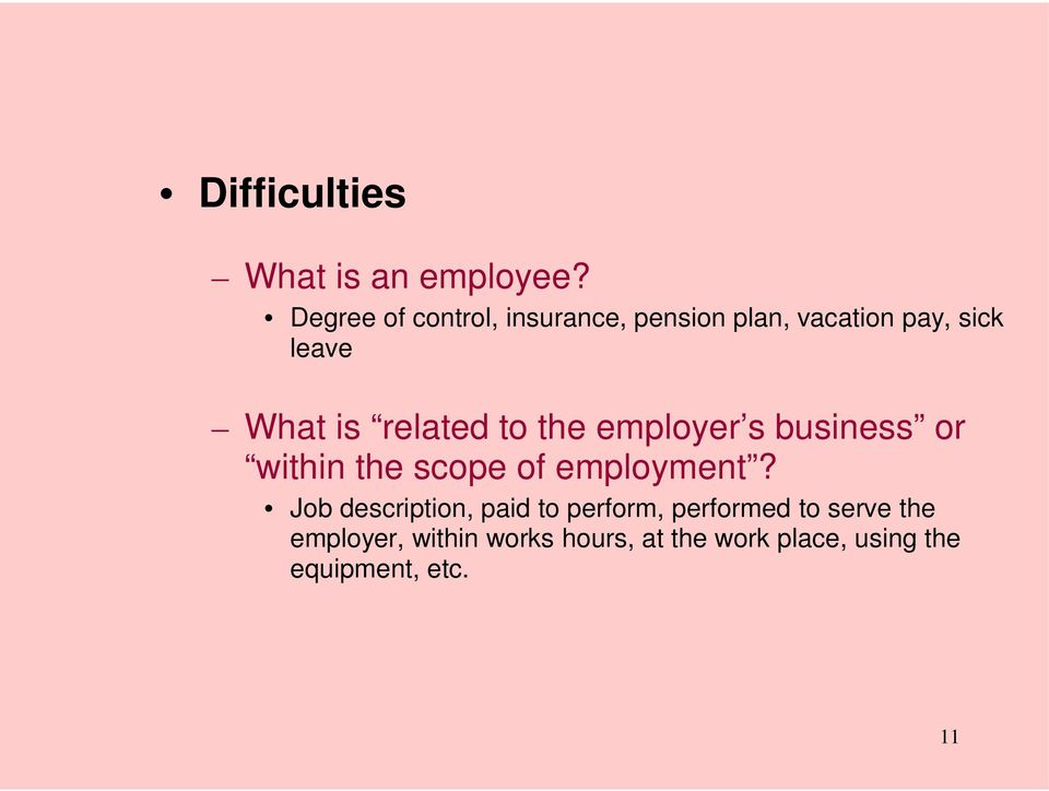 related to the employer s business or within the scope of employment?