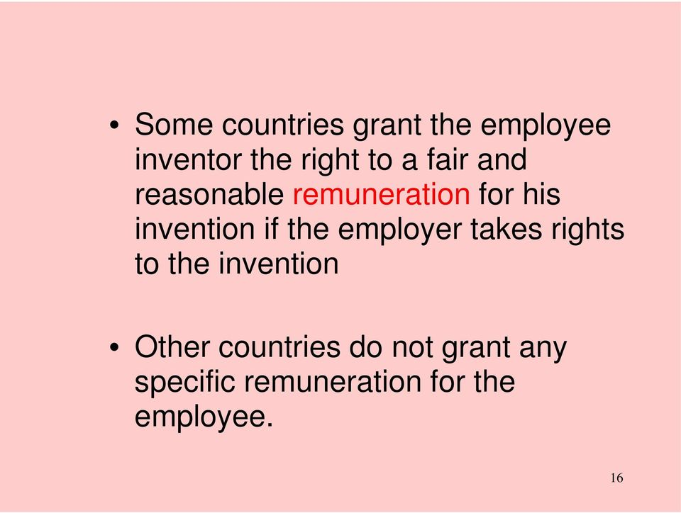 employer takes rights to the invention Other countries do