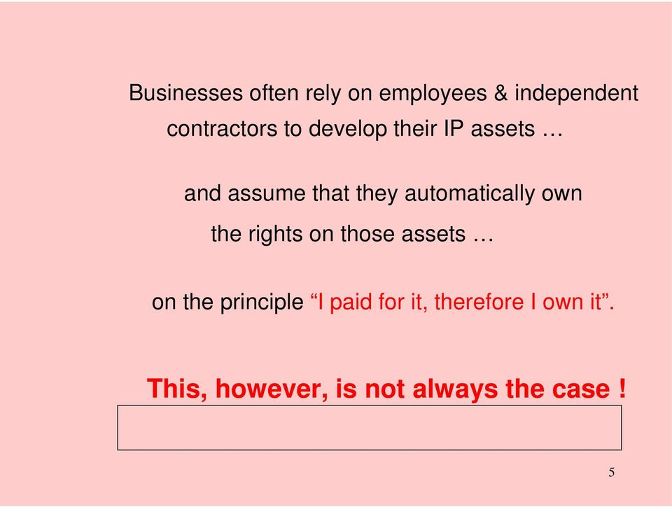 own the rights on those assets on the principle I paid for