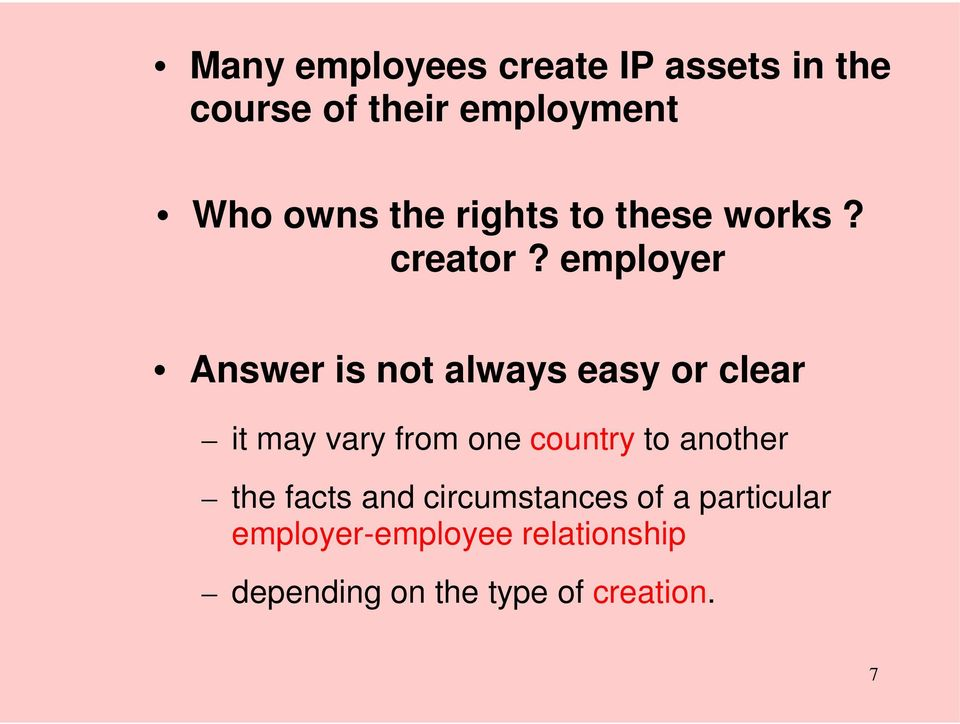employer Answer is not always easy or clear it may vary from one country to