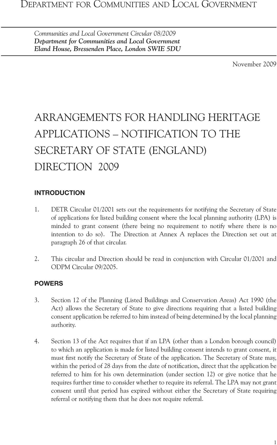 DETR Circular 01/2001 sets out the requirements for notifying the Secretary of State of applications for listed building consent where the local planning authority (LPA) is minded to grant consent