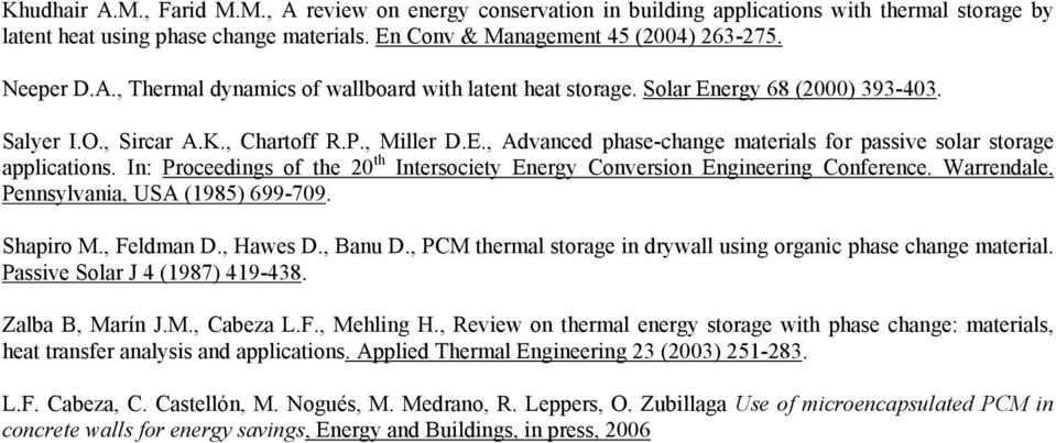 In: Proceedings of the th Intersociety Energy Conversion Engineering Conference. Warrendale, Pennsylvania, USA (1985) 699-709. Shapiro M., Feldman D., Hawes D., Banu D.