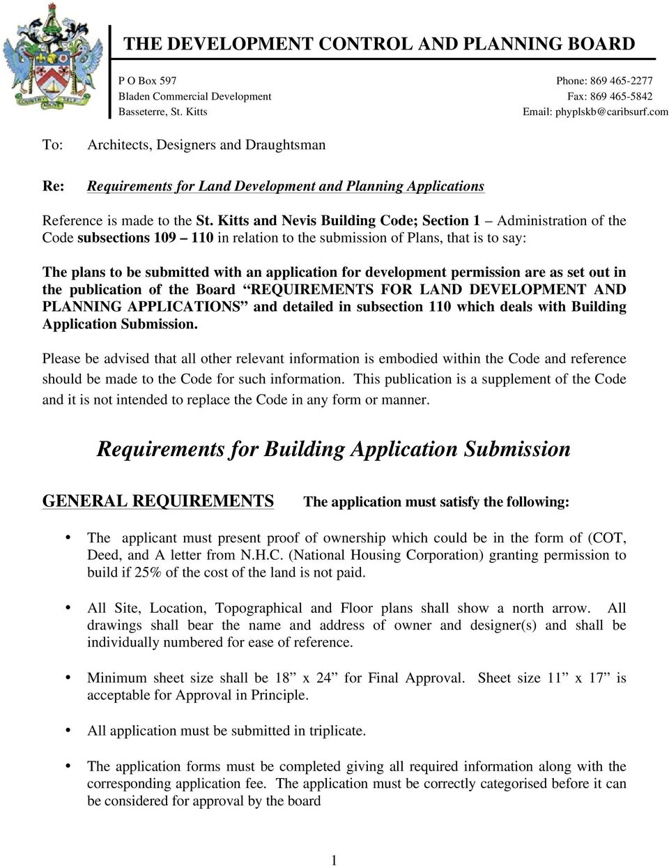 Kitts and Nevis Building Code; Section 1 Administration of the Code subsections 109 110 in relation to the submission of Plans, that is to say: The plans to be submitted with an application for
