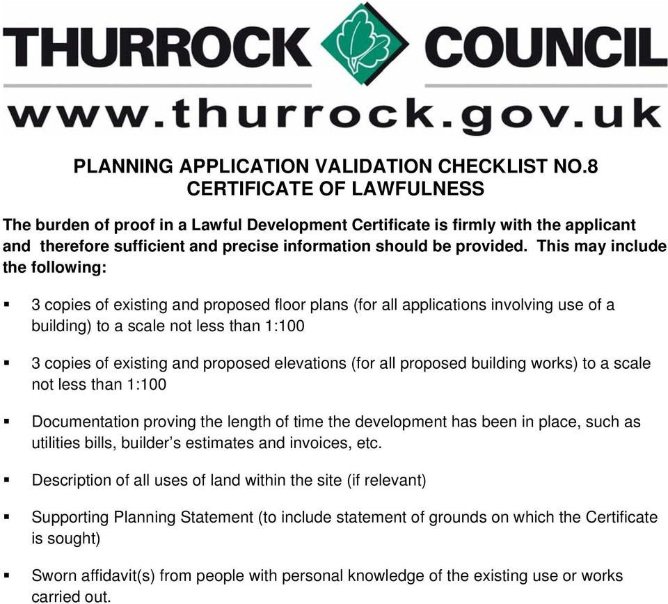 This may include the following: 3 copies of existing and proposed floor plans (for all applications involving use of a building) to a scale not less than 1:100 3 copies of existing and proposed