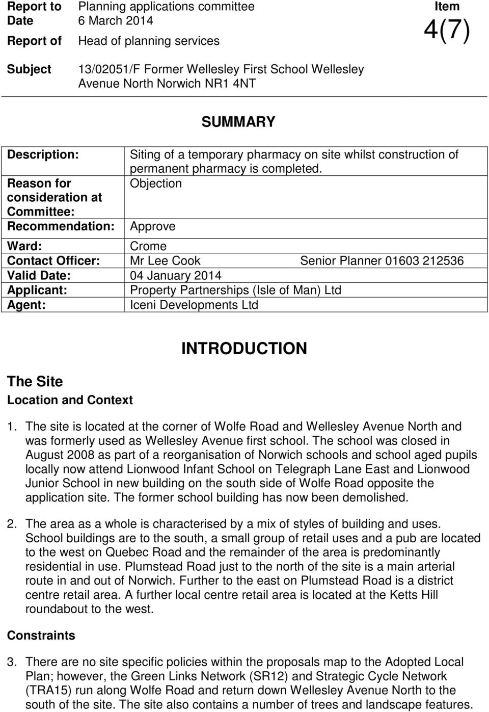 Objection Approve Ward: Crome Contact Officer: Mr Lee Cook Senior Planner 01603 212536 Valid Date: 04 January 2014 Applicant: Property Partnerships (Isle of Man) Ltd Agent: Iceni Developments Ltd The