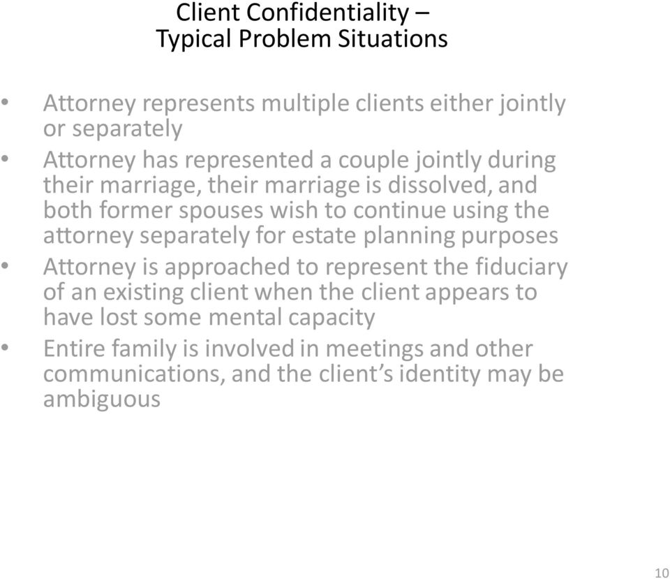 attorney separately for estate planning purposes Attorney is approached to represent the fiduciary of an existing client when the client