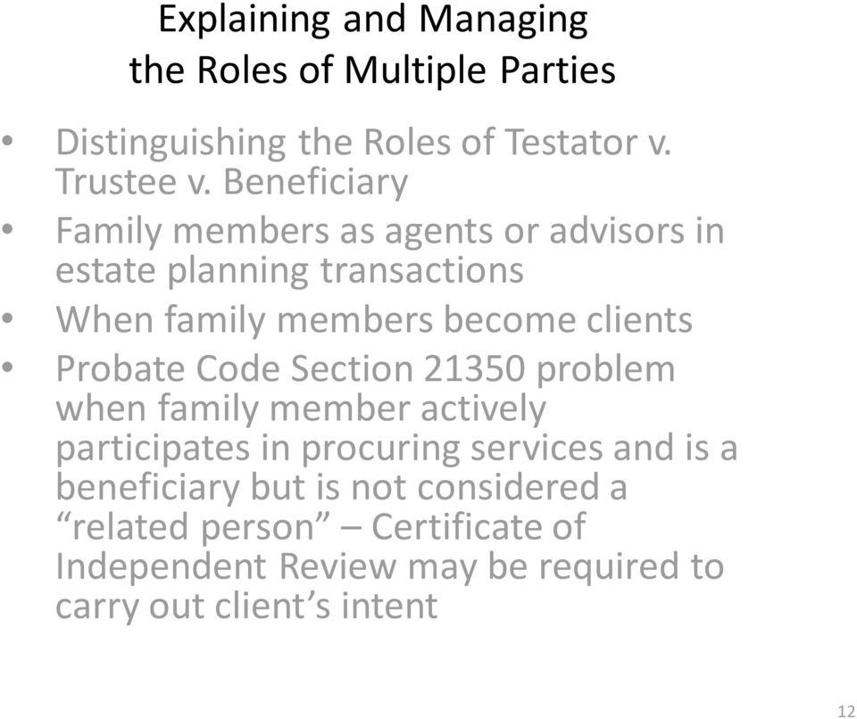 clients Probate Code Section 21350 problem when family member actively participates in procuring services and is a