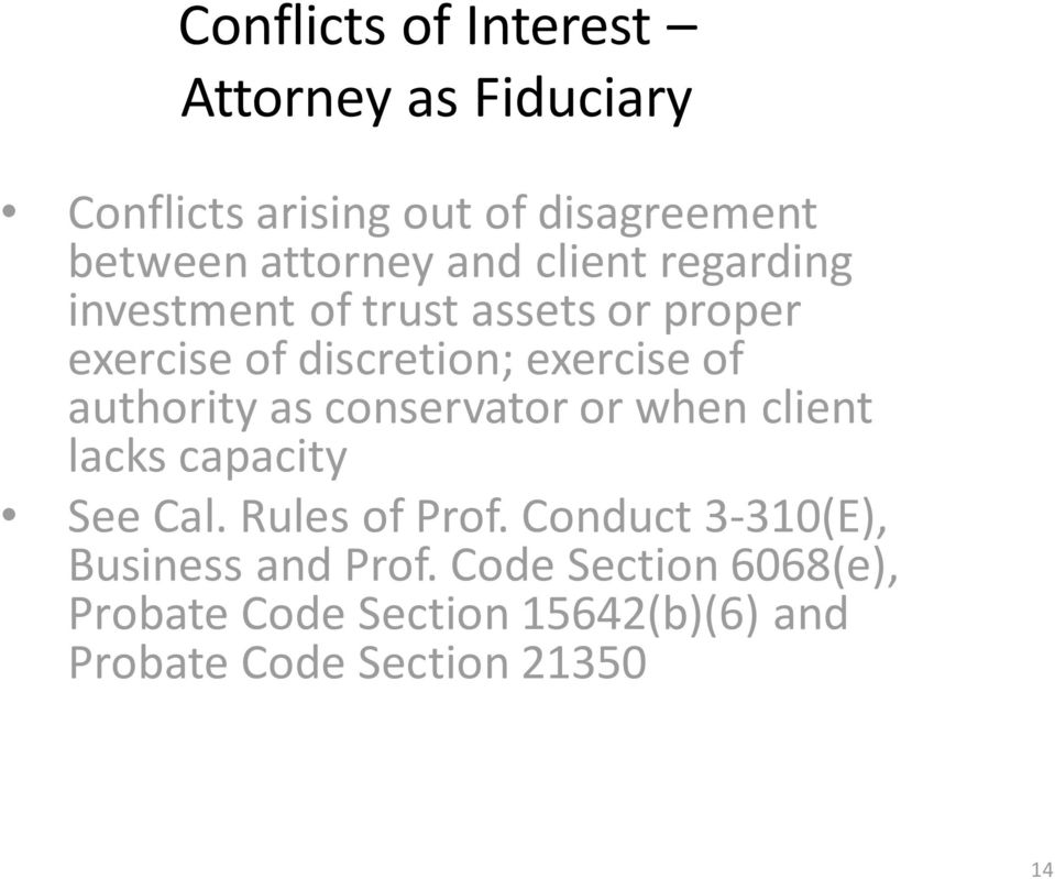 authority as conservator or when client lacks capacity See Cal. Rules of Prof.