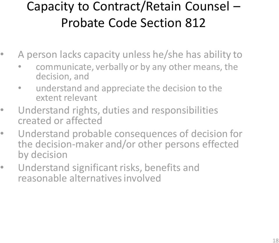 relevant Understand rights, duties and responsibilities created or affected Understand probable consequences of decision