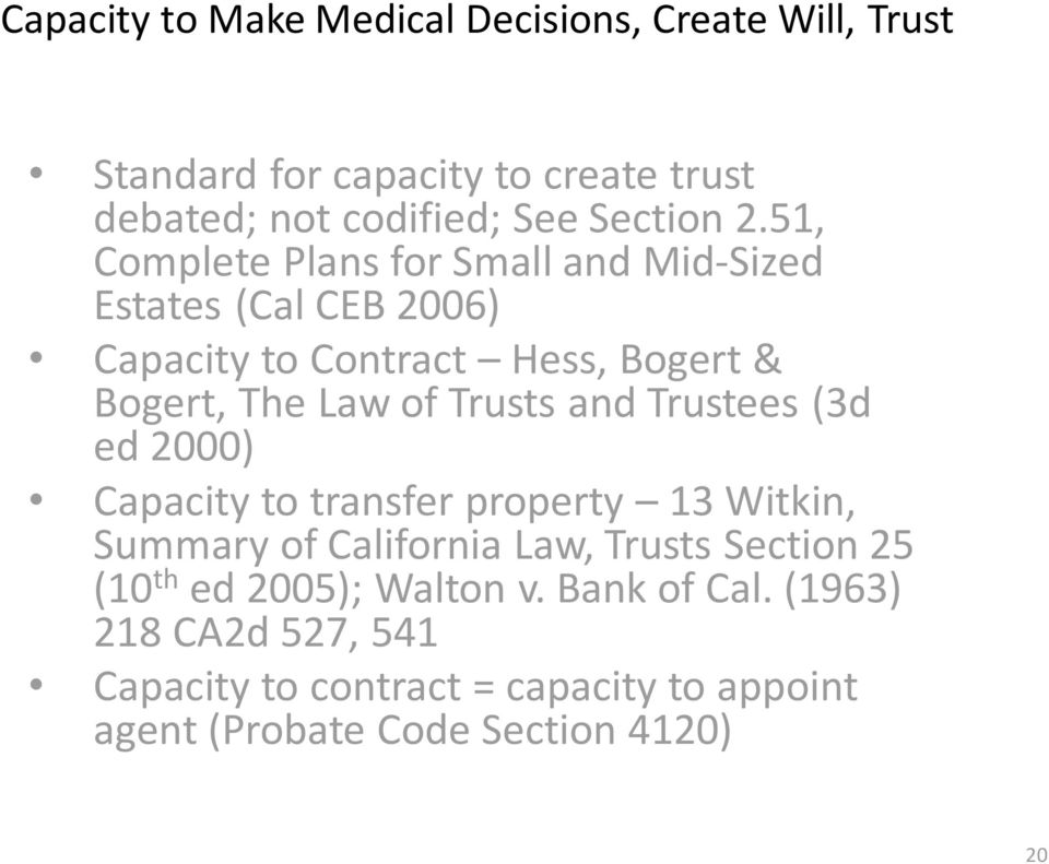 Trusts and Trustees (3d ed 2000) Capacity to transfer property 13 Witkin, Summary of California Law, Trusts Section 25 (10 th ed
