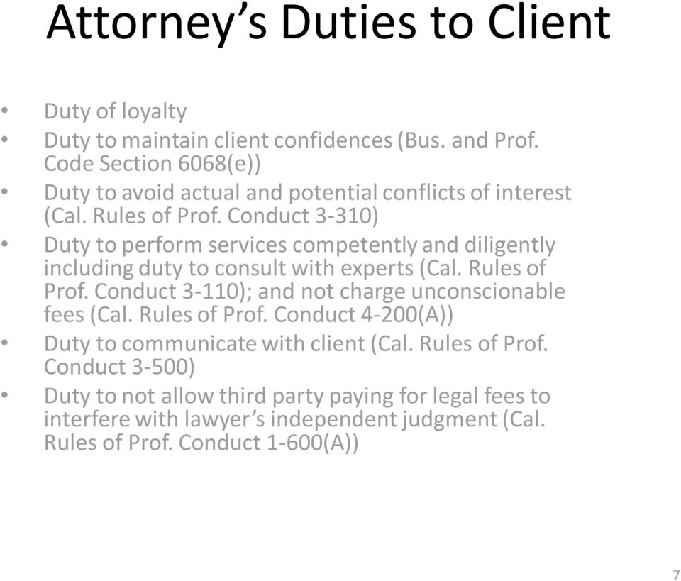 Conduct 3-310) Duty to perform services competently and diligently including duty to consult with experts (Cal. Rules of Prof.