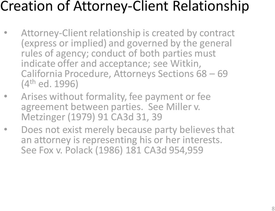 68 69 (4 th ed. 1996) Arises without formality, fee payment or fee agreement between parties. See Miller v.