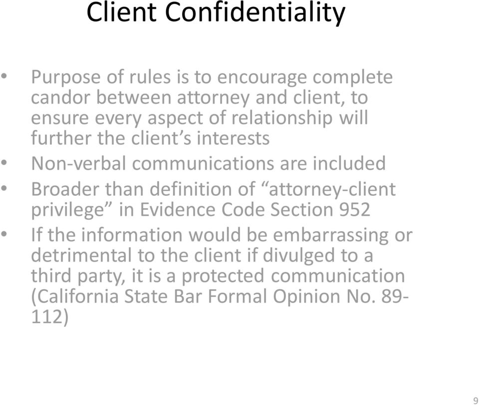 definition of attorney-client privilege in Evidence Code Section 952 If the information would be embarrassing or