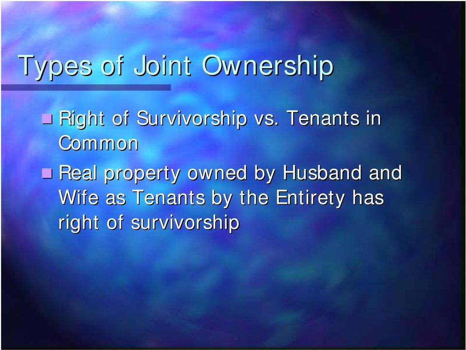 Tenants in Common Real property owned by