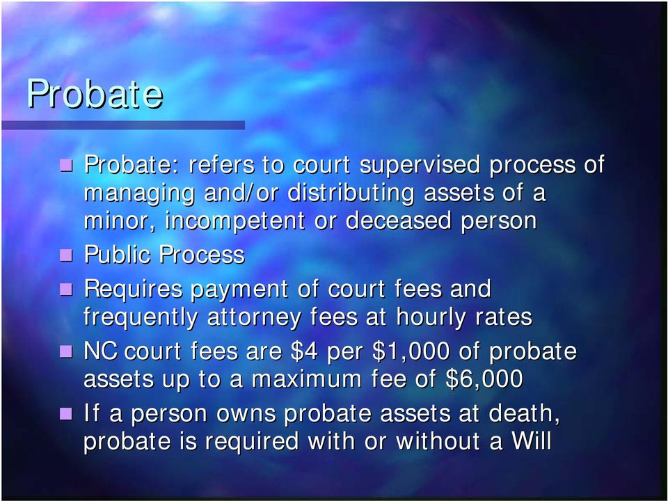 frequently attorney fees at hourly rates NC court fees are $4 per $1,000 of probate assets up to