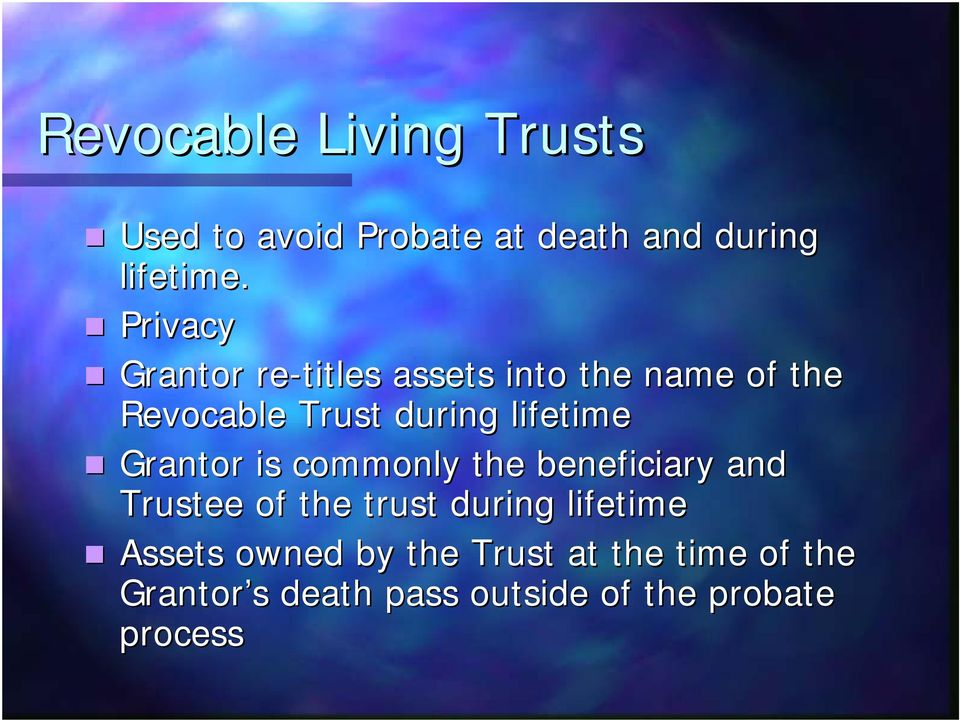 lifetime Grantor is commonly the beneficiary and Trustee of the trust during