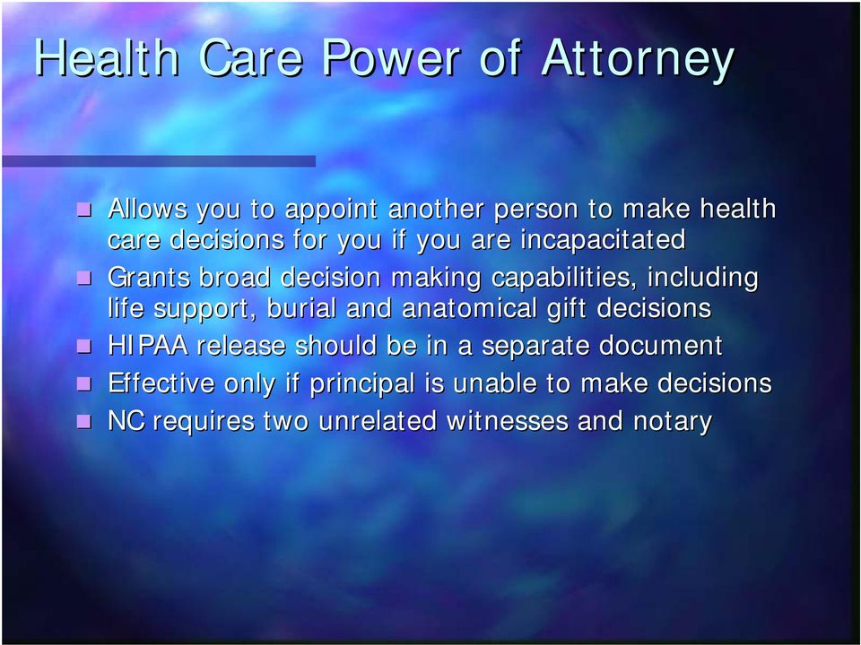 life support, burial and anatomical gift decisions HIPAA release should be in a separate