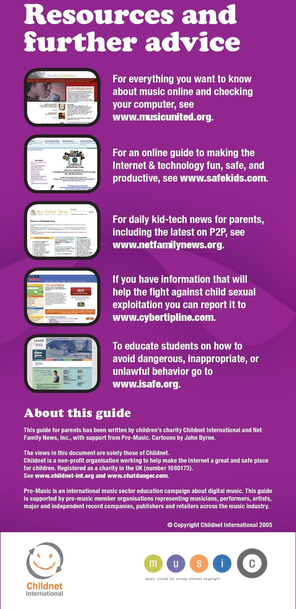 About this guide If you have information that will help the fight against child sexual exploitation you can report it to www.cybertipline.com.