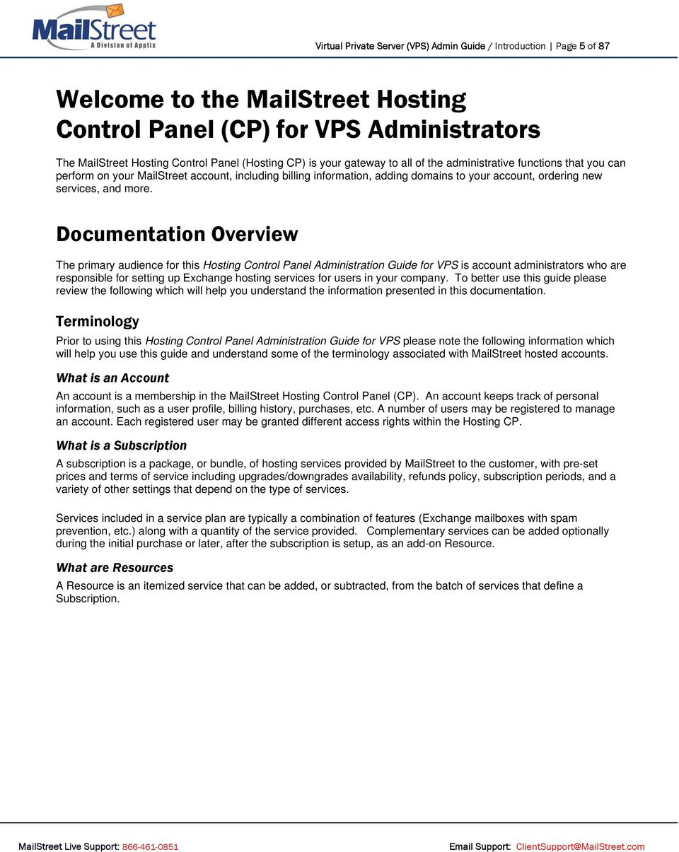 Documentation Overview The primary audience for this Hosting Control Panel Administration Guide for VPS is account administrators who are responsible for setting up Exchange hosting services for