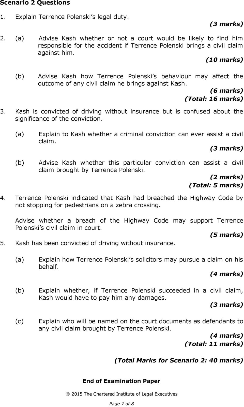 Kash is convicted of driving without insurance but is confused about the significance of the conviction. (a) Explain to Kash whether a criminal conviction can ever assist a civil claim.
