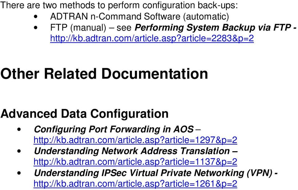 article=2283&p=2 Other Related Documentation Advanced Data Configuration Configuring Port Forwarding in AOS http://kb.adtran.