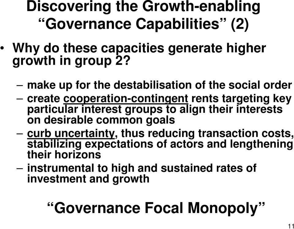 groups to align their interests on desirable common goals curb uncertainty, thus reducing transaction costs, stabilizing
