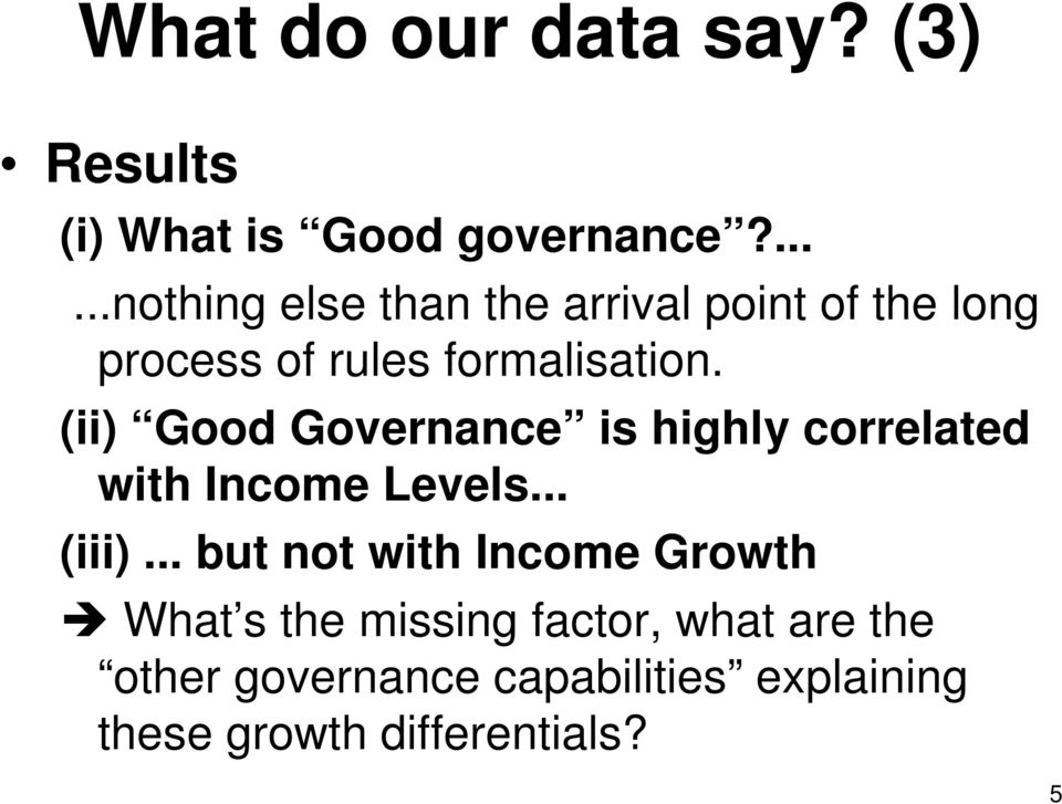 (ii) Good Governance is highly correlated with Income Levels... (iii).