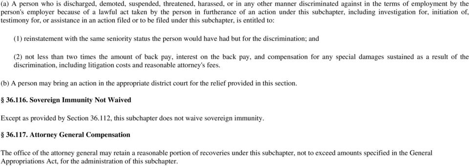 subchapter, is entitled to: (1) reinstatement with the same seniority status the person would have had but for the discrimination; and (2) not less than two times the amount of back pay, interest on