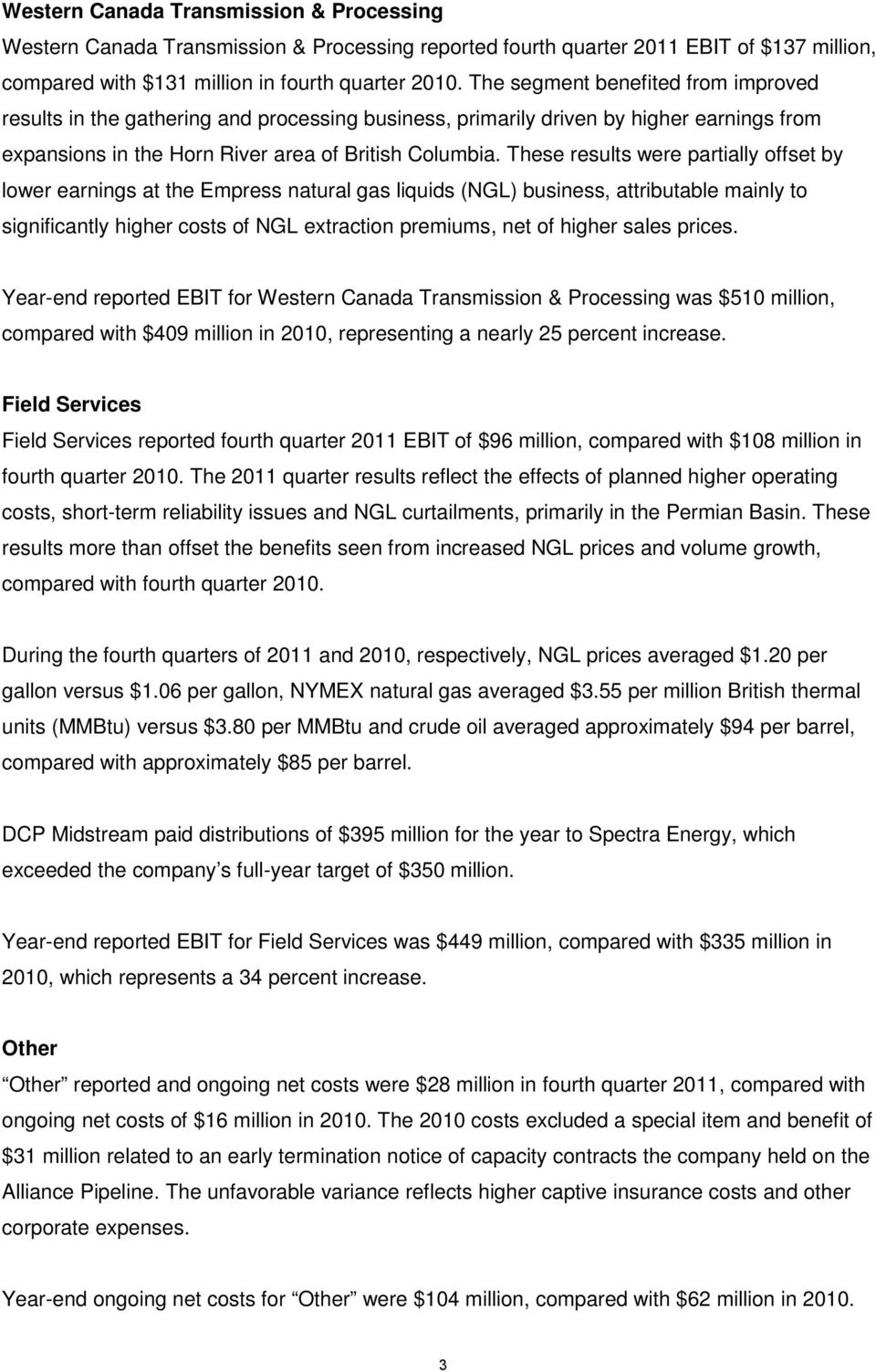 These results were partially offset by lower earnings at the Empress natural gas liquids (NGL) business, attributable mainly to significantly higher costs of NGL extraction premiums, net of higher