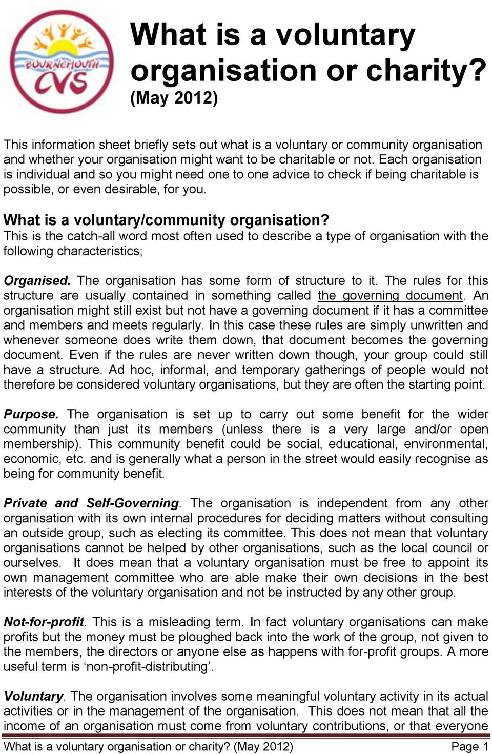 Each organisation is individual and so you might need one to one advice to check if being charitable is possible, or even desirable, for you. What is a voluntary/community organisation?